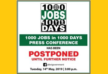The launch of the 1000 Jobs in 1000 Days initiative, scheduled for today, May 14, 2019, was postponed, according to a notice on the Facebook page 'Premier's Special Projects'. While not providing a new date and noting that more partnerships still have to be ironed out, Hon Fahie also revealed that the 1000 Jobs in 1000 Days Initiative will be officially launched in a few days. Photo: Facebook