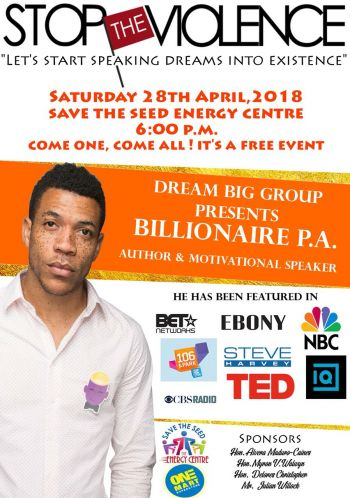 Residents are invited to a 'Stop the Violence' event on Saturday, April 28, 2018 at the Save the Seed Energy Centre located in Duff's Bottom as motivational speaker and author, Billionaire P.A. motivates and inspires the community. Photo: Provided