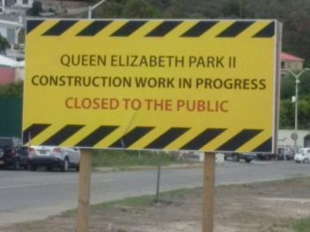 This sign that sits at the entrance of the Queen Elizabeth II Park seems not enough to keep the public and unwelcomed guests- thieves- out as construction work progresses. Photo: VINO