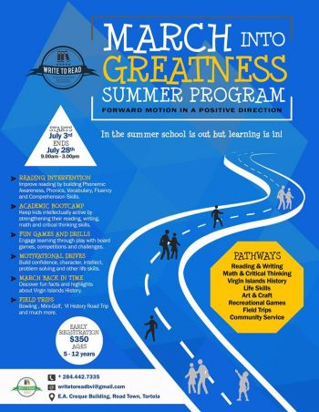 The March Into Greatness Summer Programme begins on July 3, 2017 and ends on July 28, 2017 from 9:00 AM to 3:00 PM at Write To Read on the 3rd floor of E. A. Creque Building on Main Street. Photo: Provided