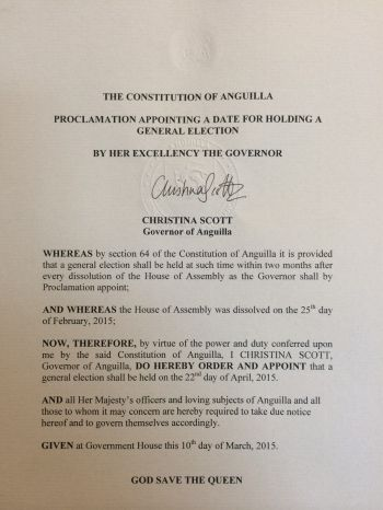 As provided for by section 64 of the Constitution of Anguilla, the Governor has today issued a Proclamation ordering a general election to take place on Wednesday 22 April 2015. Photo: Team of Reporters
