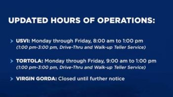 For the branch on Tortola, the operating hours will be Monday through Friday, 9:00am to 1:00pm and 1:00pm - 3:00 pm, for the Drive-Thru and Walk-up Teller Service and Virgin Gorda branch will remain closed indefinitely. Photo: Banco Popular