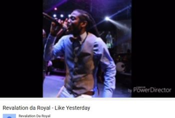 Revalation Da Royal's songs, including his latest release 'Like Yesterday', can be found on Youtube and Sound Cloud. Photo: Youtube